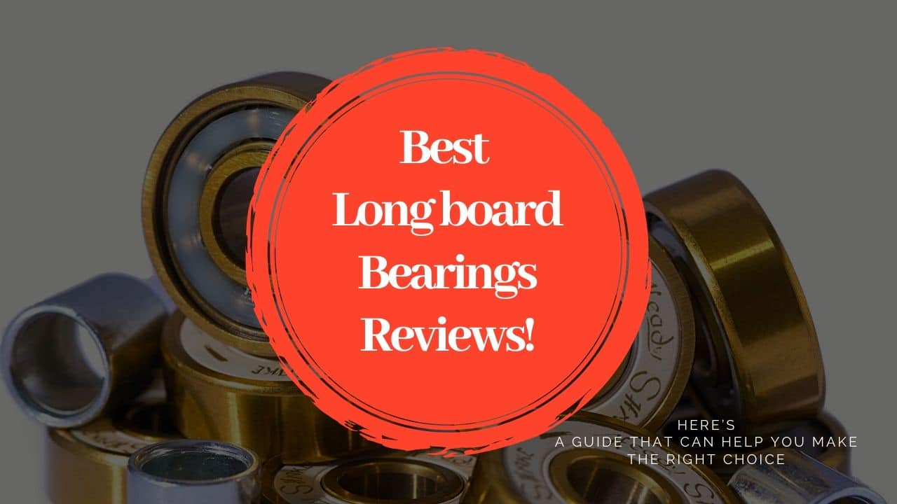 Best Longboard Bearing Reviews