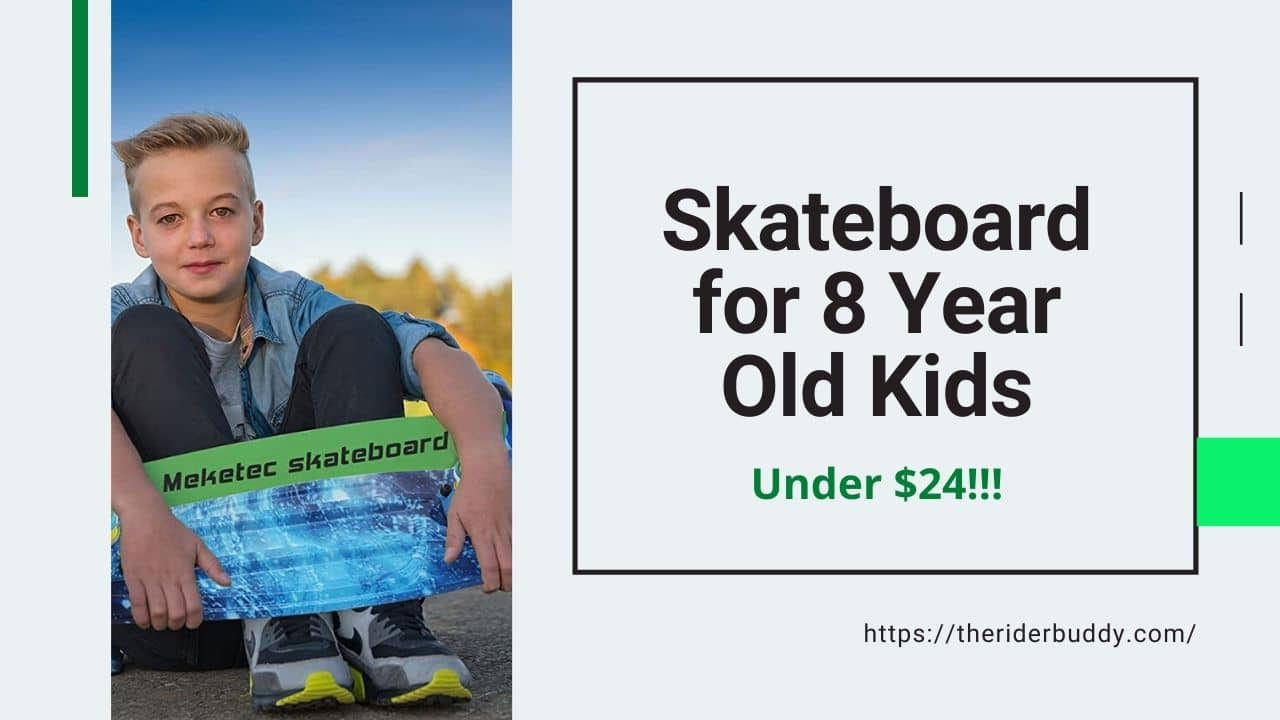 Best Skateboards For 8 Year Old kids [Reviews & Buyer's Guide]