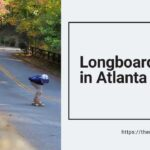 Places to go for Longboarding in Atlanta