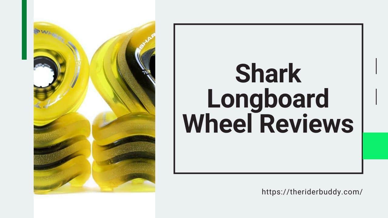 Shark Longboard Wheels Reviews