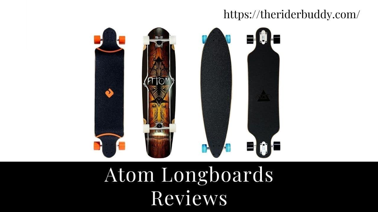 Atom Longboards Reviews