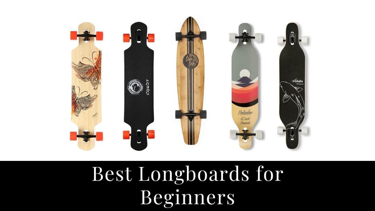 Best Longboards For Beginners to Buy in 2021
