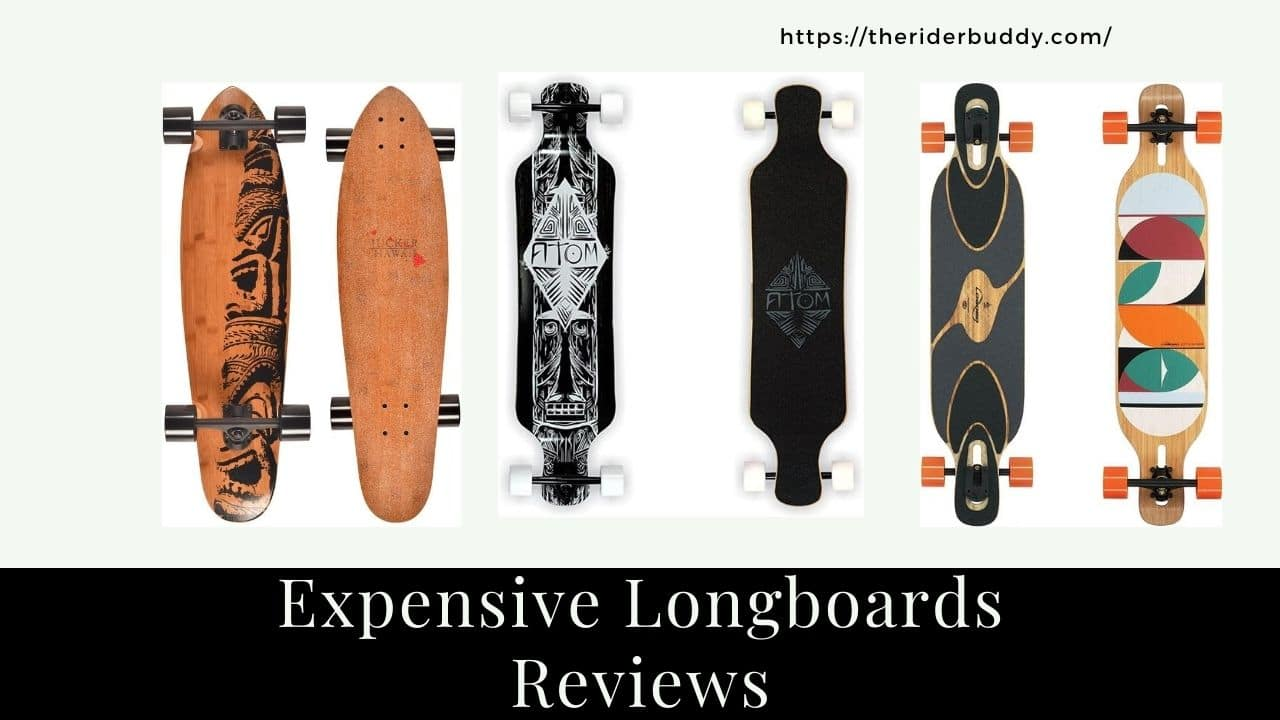 Expensive Longboards Reviews